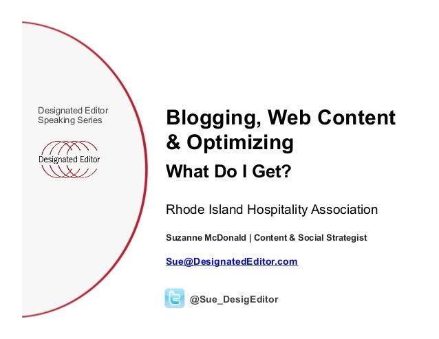 Blogging, Web ContentDesignated EditorSpeaking Series                    & Optimizing                    What Do I Get?   ...