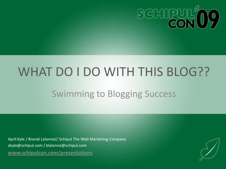 What do I do with this blog??<br />Swimming to Blogging Success<br />