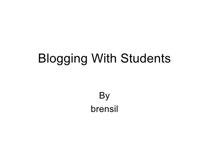 Blogging With Students By brensil