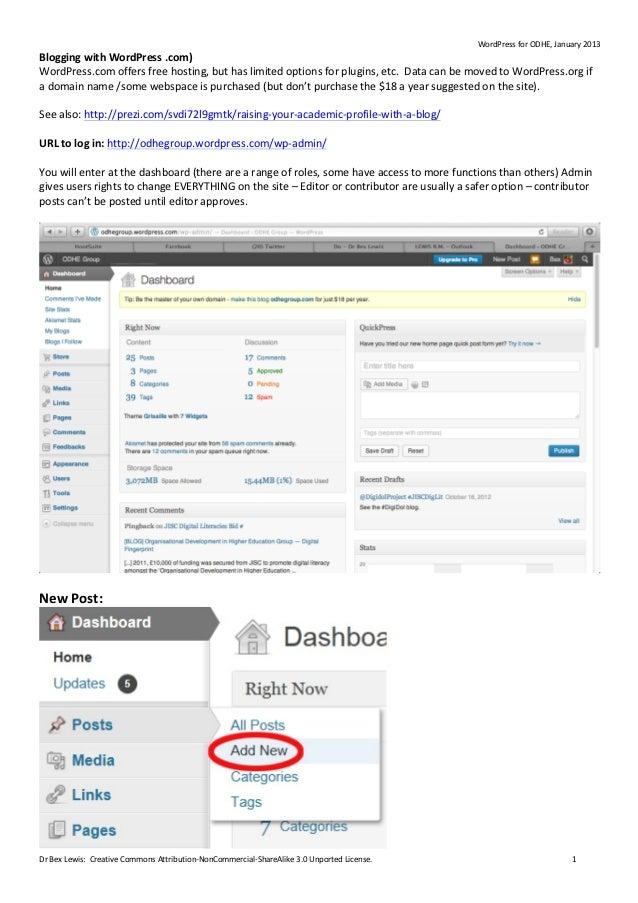 WordPress for ODHE, January 2013 Blogging with WordPress .com) WordPress.com offers free hosting,...