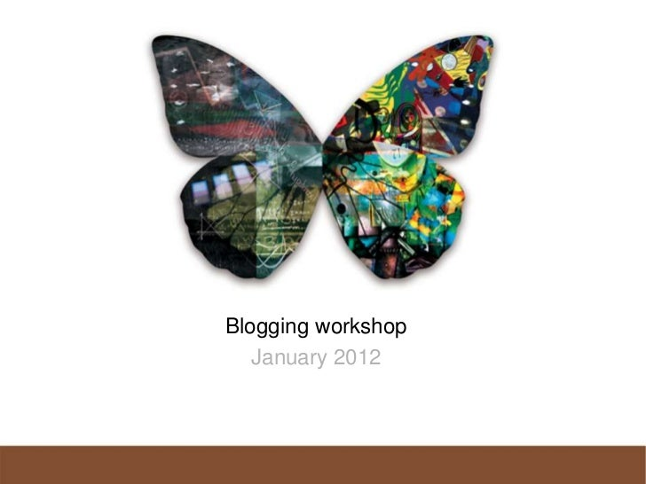 Blogging workshop   January 2012