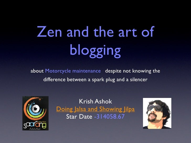Zen and the art of       blogging about Motorcycle maintenance despite not knowing the      difference between a spark plu...