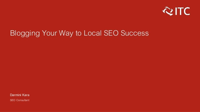 Blogging Your Way to Local SEO Success Darmini Kara SEO Consultant