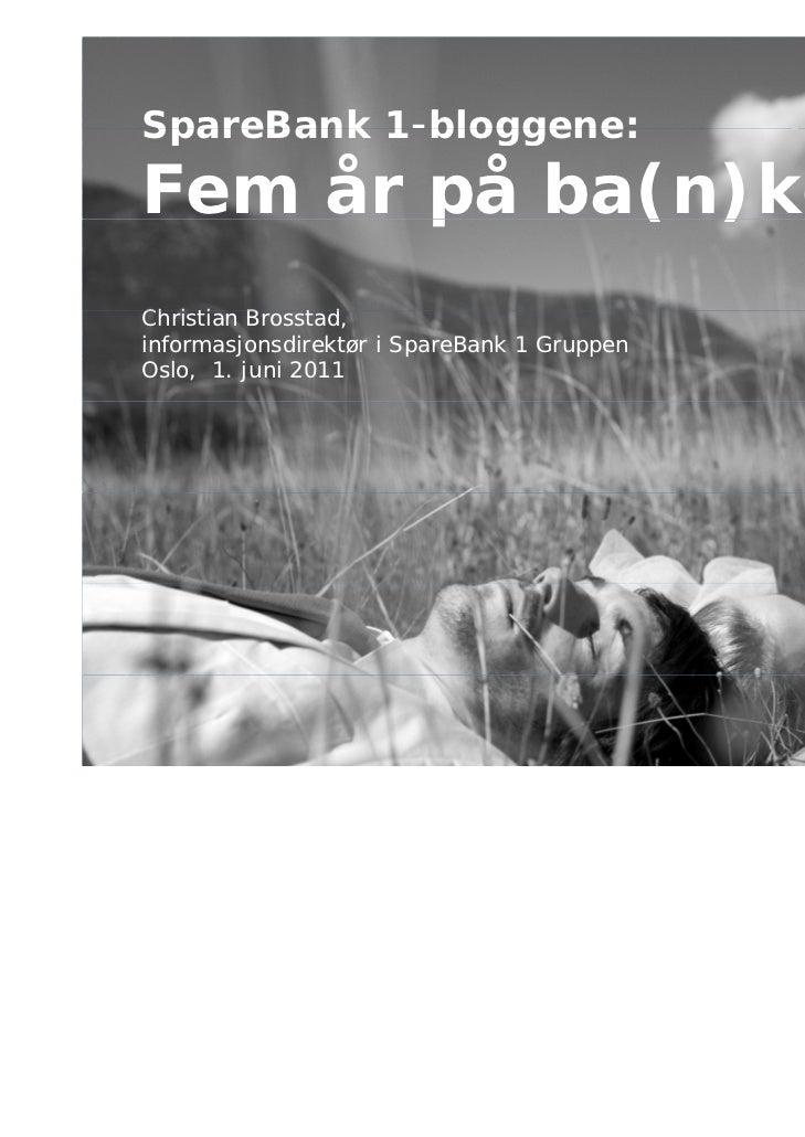 SpareBank 1-bloggene:          1 bloggene:Fem år på ba(n)ken       p    ( )Christian BCh i i    Brosstad,                 ...
