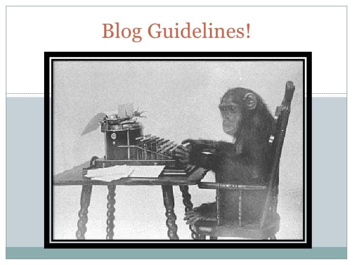 Blog Guidelines!<br />