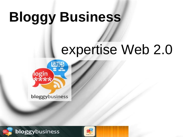Bloggy Business        expertise Web 2.0