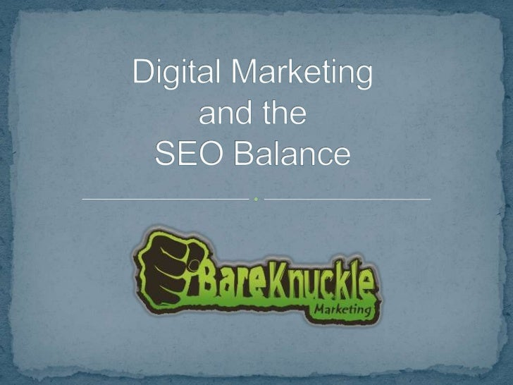 Digital Marketingand theSEO Balance<br />