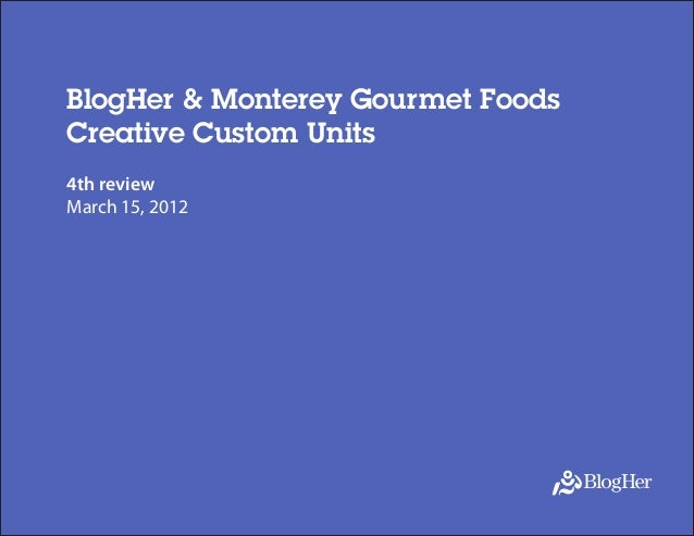 BlogHer & Monterey Gourmet Foods Creative Custom Units 4th review March 15, 2012