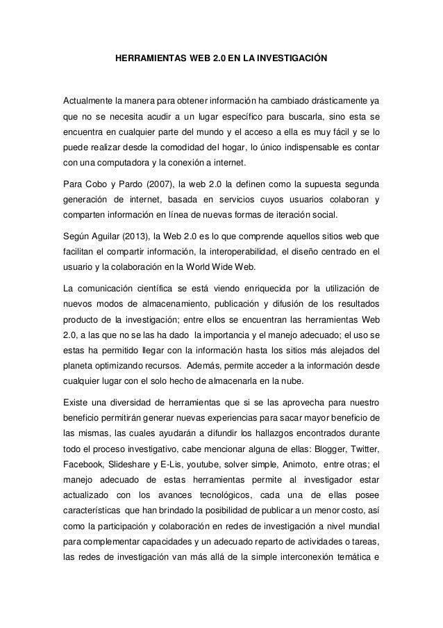 HERRAMIENTAS WEB 2.0 EN LA INVESTIGACI�N Actualmente la manera para obtener informaci�n ha cambiado dr�sticamente ya que n...