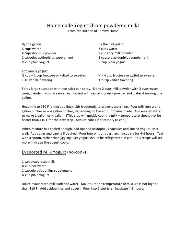 Homemade Yogurt (from powdered milk)<br />From the kitchen of Tammy Hulse<br />By the gallonBy the half-gallon<br />6 cups...