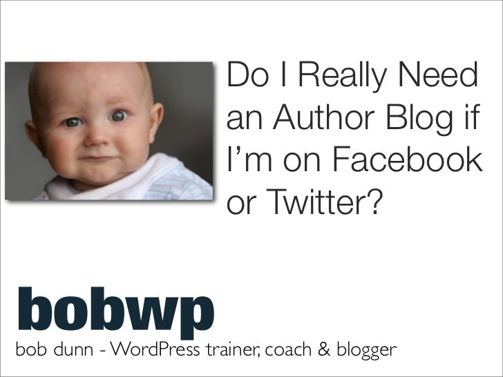 Do I Really Need                        an Author Blog if                        I'm on Facebook                        or...