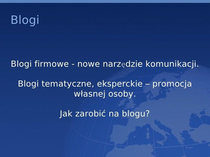 Blogi Blogi firmowe - nowe narzędzie komunikacji. Blogi tematyczne, eksperckie – promocja własnej osoby. Jak zarobić na bl...