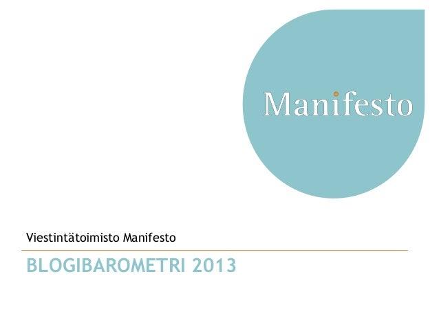 BLOGIBAROMETRI 2013 Viestintätoimisto Manifesto