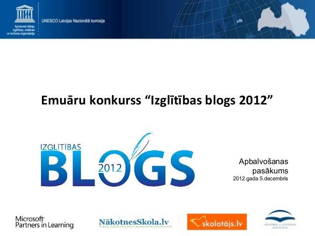 """Emuāru konkurss """"Izglītības blogs 2012""""                                  Apbalvošanas                                     ..."""