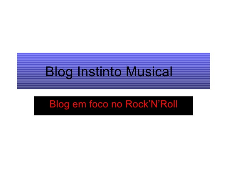 Blog Instinto Musical Blog em foco no Rock'N'Roll