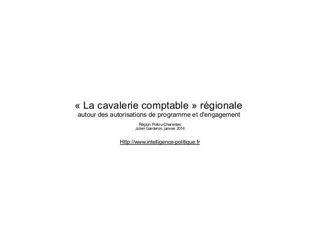«La cavalerie comptable» régionale autour des autorisations de programme et d'engagement Région Poitou-Charentes Julien ...