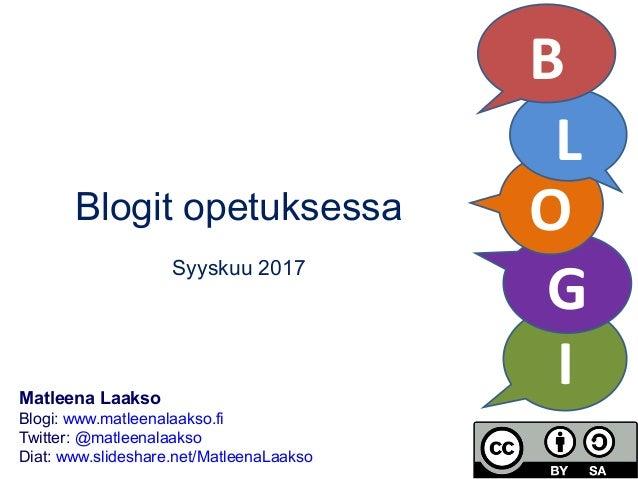 I G Matleena Laakso Blogi: www.matleenalaakso.fi Twitter: @matleenalaakso Diat: www.slideshare.net/MatleenaLaakso Blogit o...
