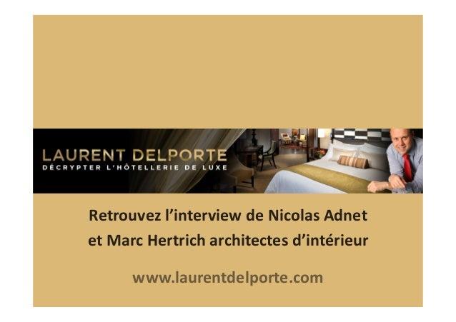 Retrouvez  l'interview  de  Nicolas  Adnet   et  Marc  Hertrich  architectes  d'intérieur   www.lauren...