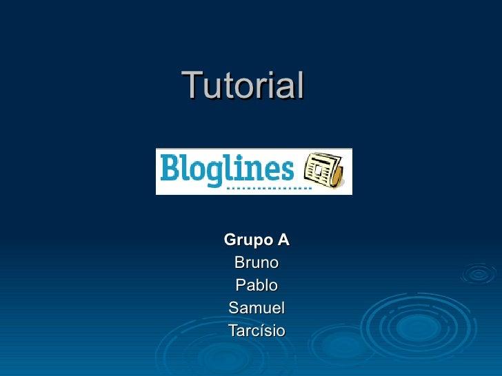 Tutorial Grupo A Bruno Pablo Samuel Tarcísio