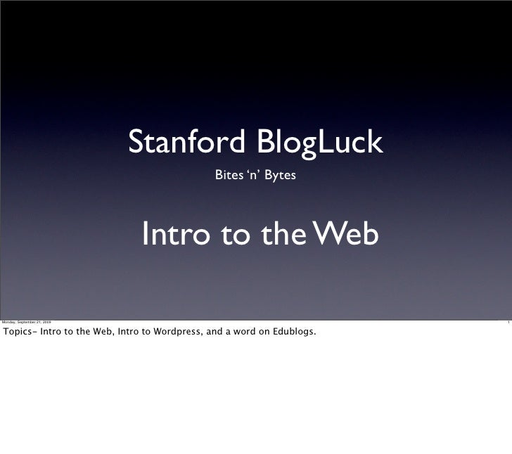 Stanford BlogLuck                                               Bites 'n' Bytes                                  Intro to ...