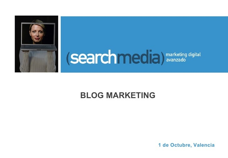 BLOG MARKETING  1 de Octubre, Valencia
