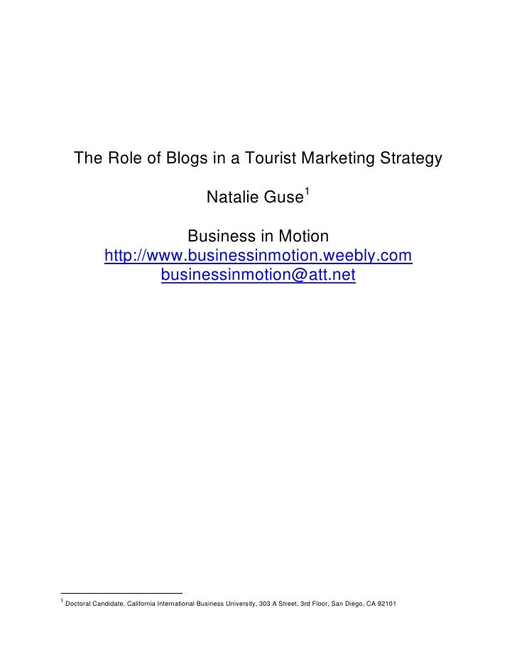 The Role of Blogs in a Tourist Marketing Strategy<br />Natalie Guse<br />Business in Motion<br />http://www.businessinmoti...