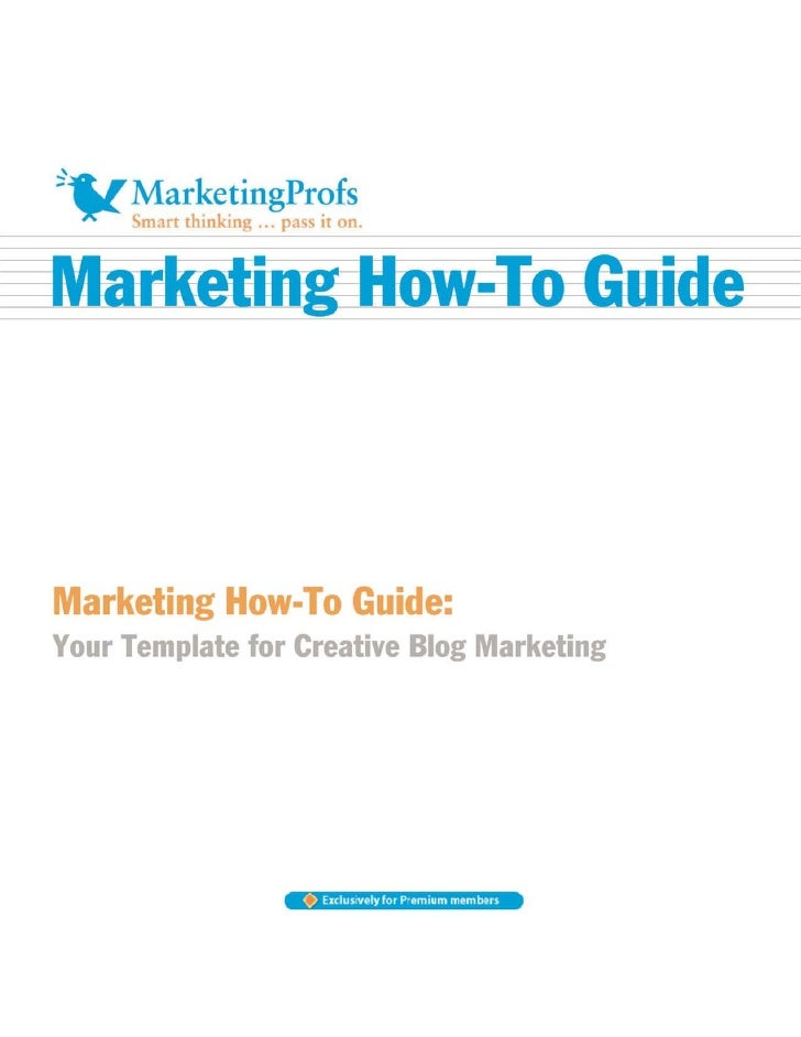 Marketing How-To Guide Your Template for Creative Blog Marketing    CONTENTS   Introduction                               ...