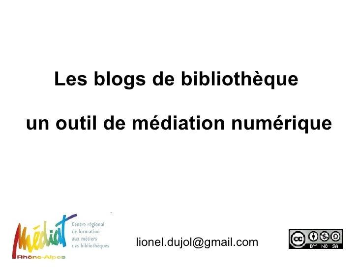 Les blogs de bibliothèque  un outil de médiation numérique [email_address]