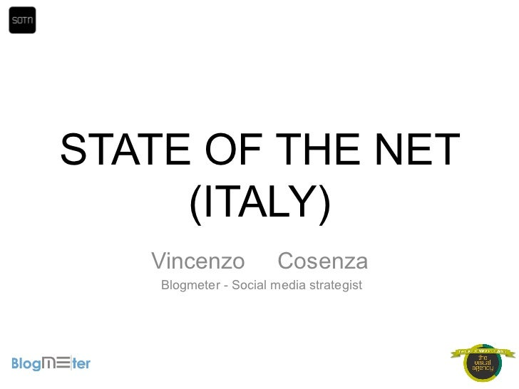 STATE OF THE NET     (ITALY)   Vincenzo             Cosenza    Blogmeter - Social media strategist
