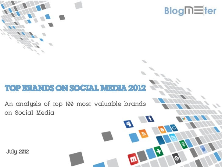 An analysis of top 100 most valuable brandson Social MediaJuly 2012