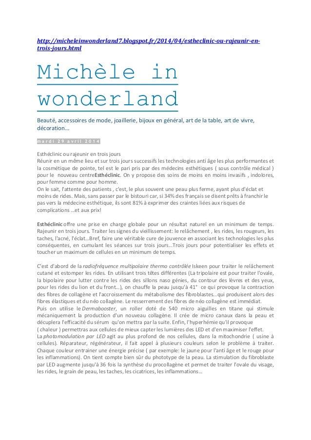 http://micheleinwonderland7.blogspot.fr/2014/04/estheclinic-ou-rajeunir-en- trois-jours.html Michèle in wonderland Beauté,...