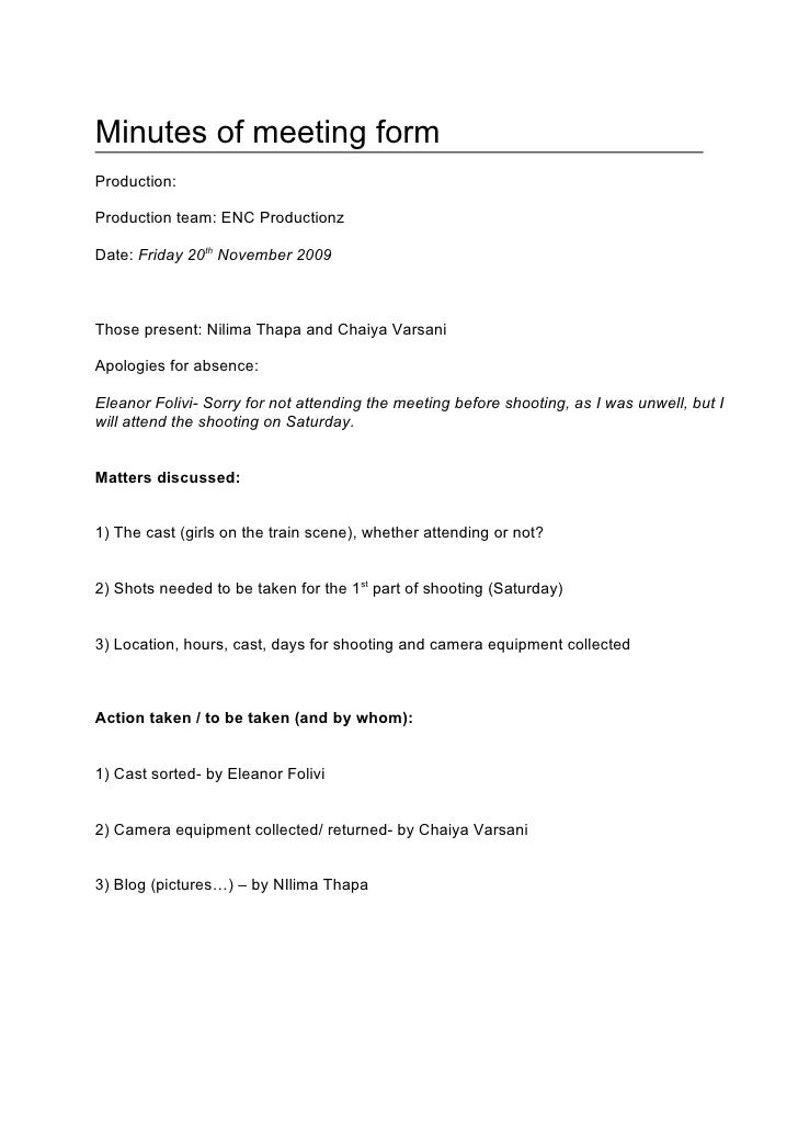 Minutes of meeting form Production:  Production team: ENC Productionz  Date: Friday 20th November 2009    Those present: N...