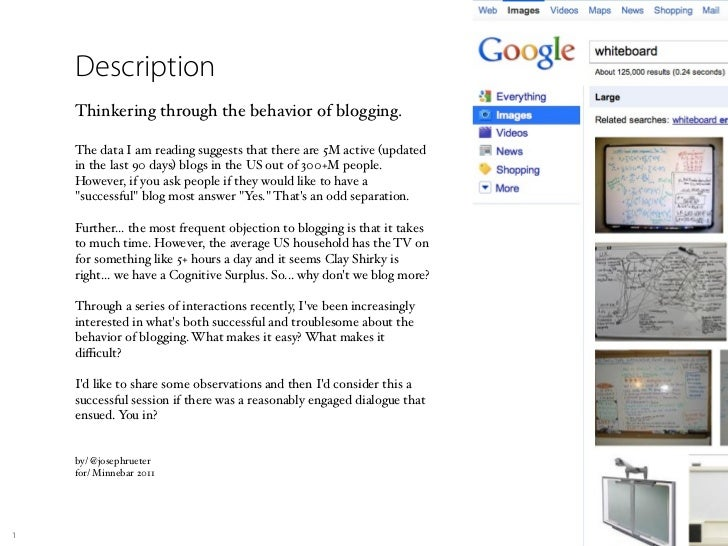 Description    Thinkering through the behavior of blogging.    The data I am reading suggests that there are 5M active (up...