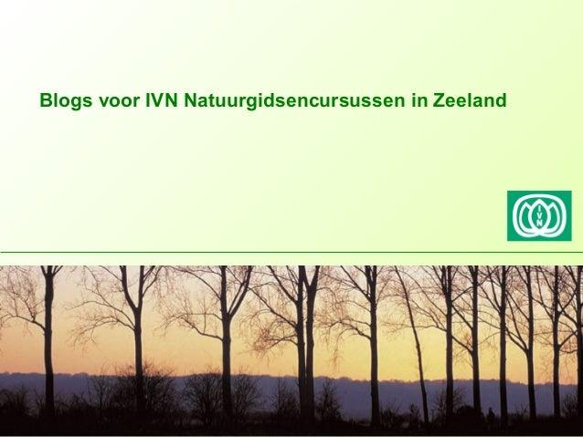 Blogs voor IVN Natuurgidsencursussen in Zeeland