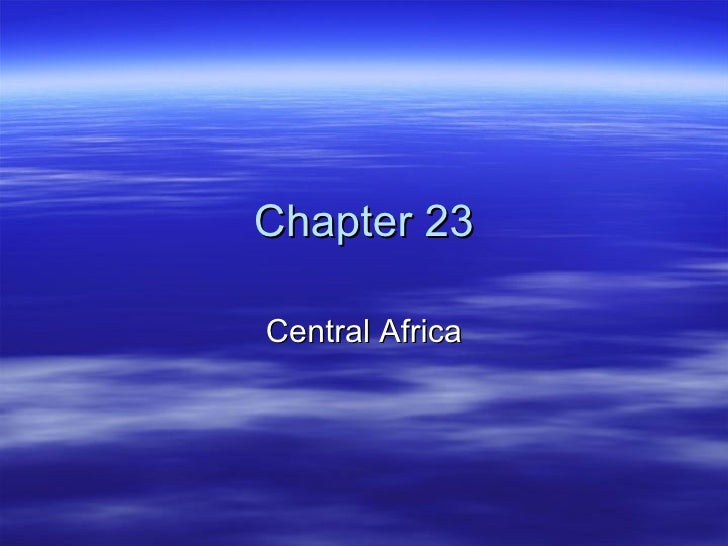 Chapter 23 Central Africa