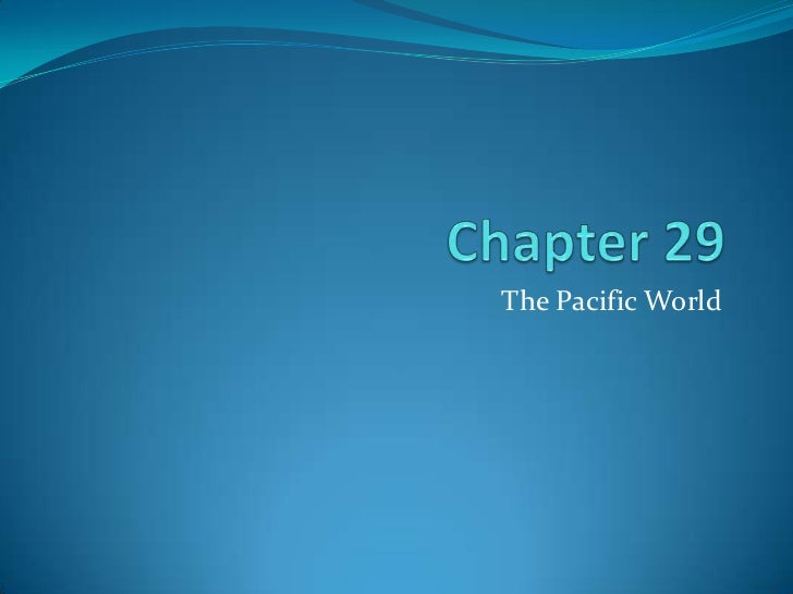 Chapter 29<br />The Pacific World<br />