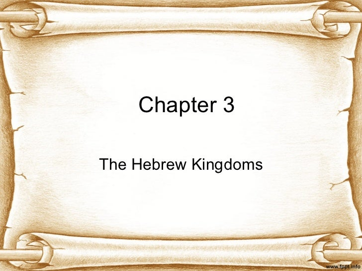 Chapter 3 The Hebrew Kingdoms