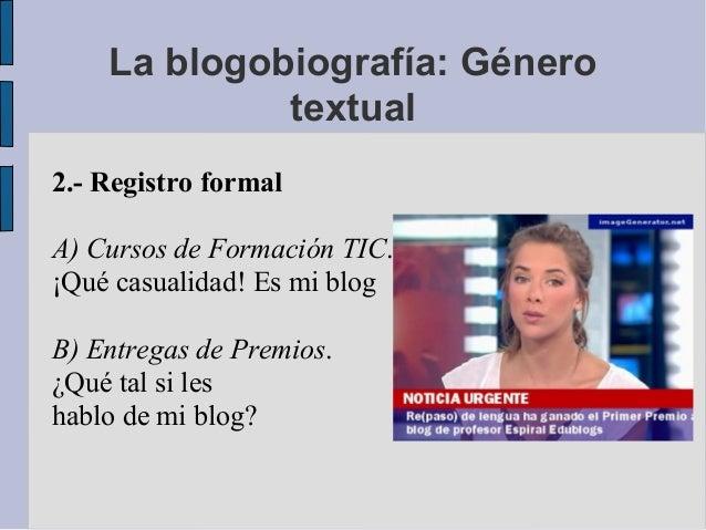 2.- Registro formalA) Cursos de Formación TIC.¡Qué casualidad! Es mi blogB) Entregas de Premios.¿Qué tal si leshablo de mi...