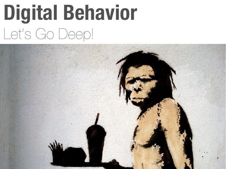 Digital Behavior  Let's Go Deep!http://fuckyeahhappy.tumblr.com/post/157918828