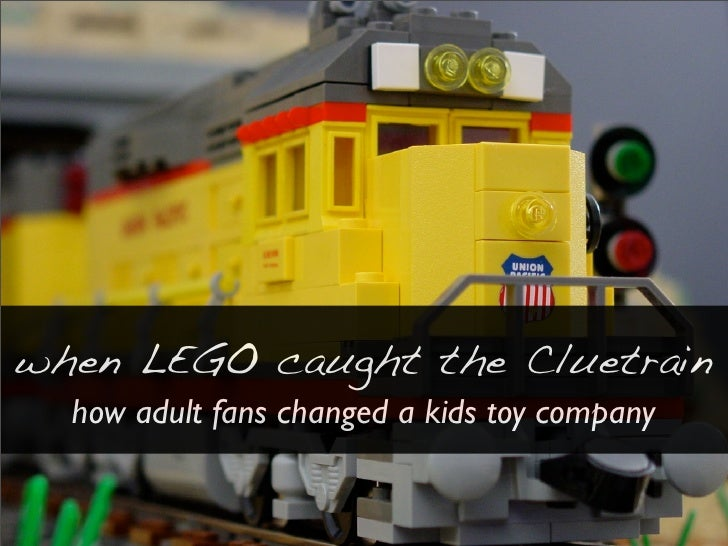 when LEGO caught the Cluetrain   how adult fans changed a kids toy company