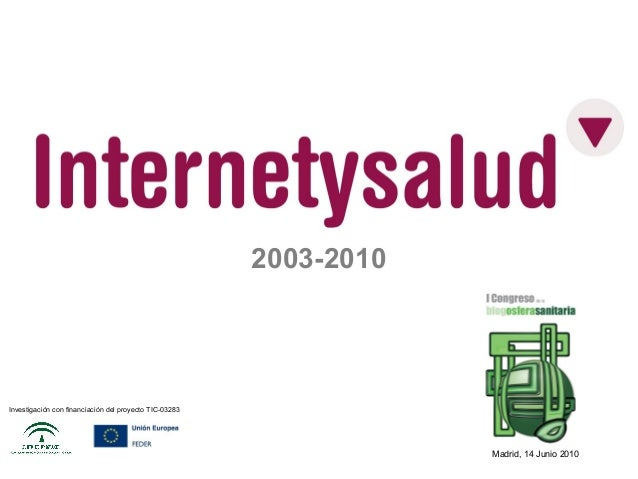 2003-2010 Investigación con financiación del proyecto TIC-03283 Madrid, 14 Junio 2010