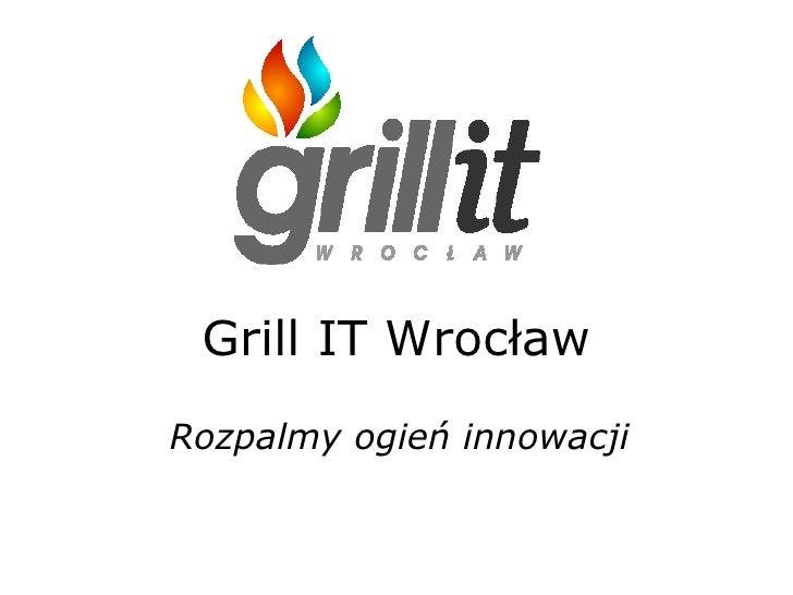 Grill IT Wrocław Rozpalmy ogień innowacji