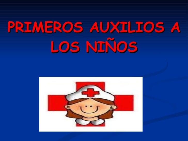 PRIMEROS AUXILIOS A LOS NIÑOS
