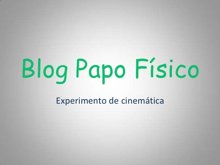 Blog Papo Físico<br />Experimento de cinemática<br />