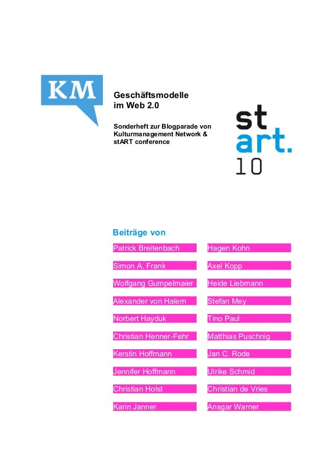 Geschäftsmodelle im Web 2.0 Sonderheft zur Blogparade von Kulturmanagement Network & stART conference Beiträge von Patrick...
