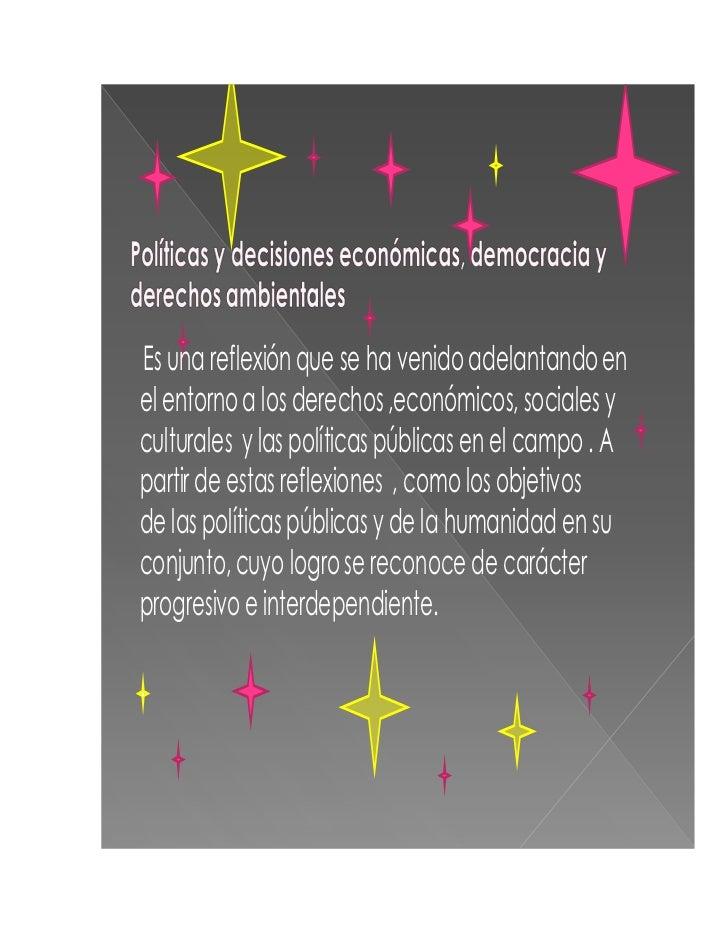 Es una reflexión que se ha venido adelantando enel entorno a los derechos ,económicos, sociales yculturales y las política...