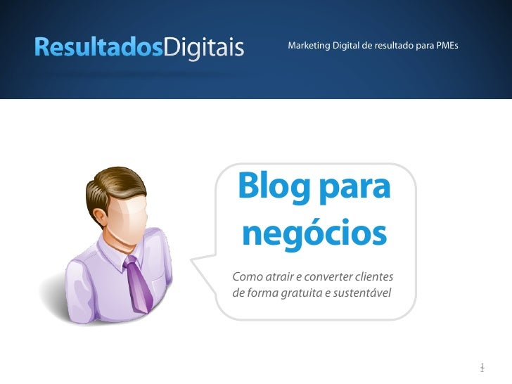 Marketing Digital de resultado para PMEsBlog paranegóciosComo atrair e converter clientesde forma gratuita e sustentável  ...