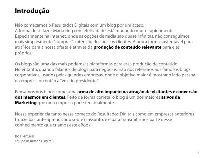 IntroduçãoNão começamos o Resultados Digitais com um blog por um acaso.A forma de se fazer Marketing com efetividade está ...
