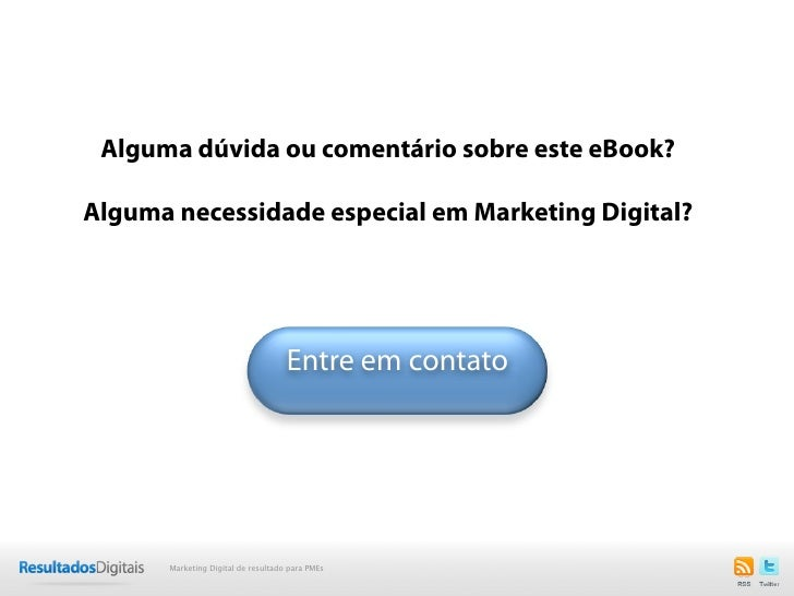 Alguma dúvida ou comentário sobre este eBook?Alguma necessidade especial em Marketing Digital?                            ...