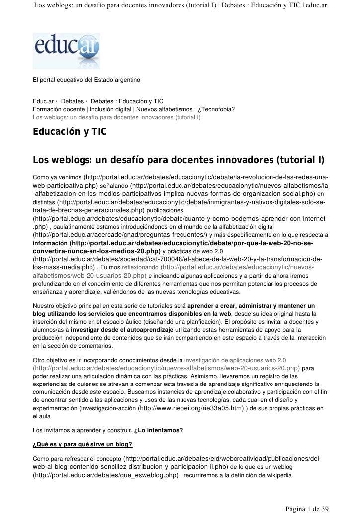 Los weblogs: un desafío para docentes innovadores (tutorial I)   Debates : Educación y TIC   educ.ar     El portal educati...